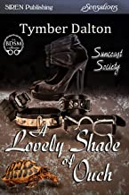 A Lovely Shade of Ouch [Suncoast Society] (Siren Publishing Sensations)