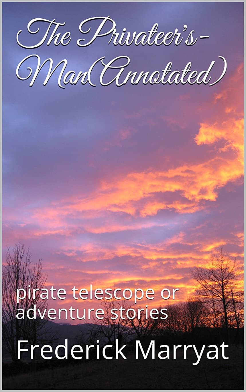 決めますタイル特徴づけるThe Privateer's-Man(Annotated): pirate telescope or adventure stories (English Edition)