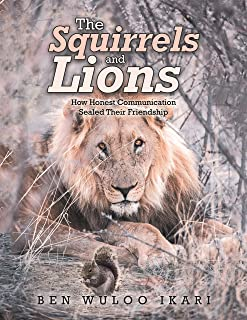 The Squirrels and Lions: How Honest Communication Sealed Their Friendship
