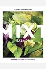 Mixt Salads: A Chef's Bold Creations [A Cookbook] Kindle Edition