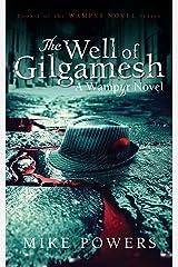 The Well of Gilgamesh: A Wampyr Novel (The Wampyr Novel Series Book 1) Kindle Edition