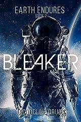 Bleaker (Earth Endures Book 2) Kindle Edition