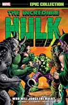 Incredible Hulk Epic Collection: Who Will Judge The Hulk? (Incredible Hulk (1962-1999) Book 5)
