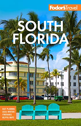 Fodor's South Florida: With Miami, Fort Lauderdale, and the Keys (Full-color Travel Guide) (English Edition)
