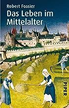 Das Leben im Mittelalter (German Edition)