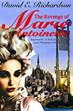 The Revenge of MARIE ANTOINETTE: Inspired by 'A Tale of Two Cities' and 'The Phantom of the Opera' (The PanClassic Collection) (English Edition)