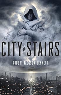 City of Stairs: A Novel (The Divine Cities Book 1)
