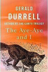 The Aye-Aye and I Kindle Edition