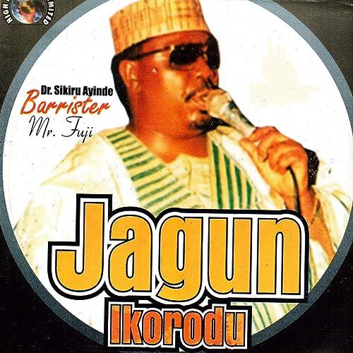 Jagun Ikorodu [Clean] by Dr  Sikiru Ayinde Barrister on