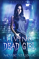 Living Dead Girl (Living Dead World Book 1) Kindle Edition