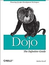 Dojo: The Definitive Guide: The Definitive Guide