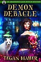 Demon Debacle: An Abaddon's Gate Witch Mystery (Witches of Abaddon's Gate Book 2)