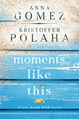 Moments Like This (From Kona With Love) Kindle Edition