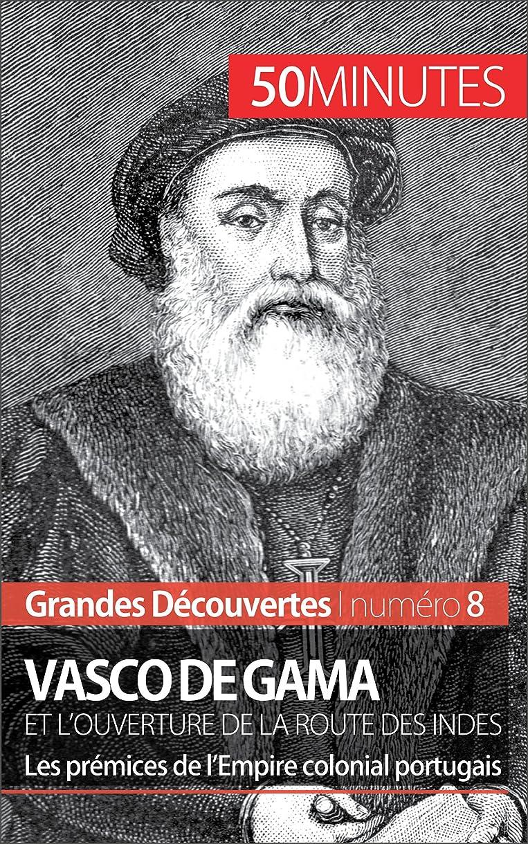 ディスクサーフィンラインVasco de Gama et l'ouverture de la route des Indes: Les prémices de l'Empire colonial portugais (Grandes Découvertes t. 8) (French Edition)