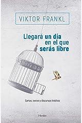 Llegará un día en el que serás libre: Cartas, textos y discursos inéditos (Spanish Edition) eBook Kindle