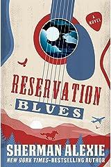 Reservation Blues: A Novel Kindle Edition