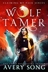 WOLF TAMER: A Wolf Shifter Romance (Claiming My Pack Series Book 1) (English Edition) Format Kindle