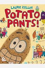 Potato Pants! Kindle Edition