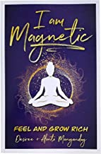 I Am Magnetic - Feel and Grow Rich by Desiree and Alonto Mangandog | You Are Worthy of Success | You Are a Brilliant Perso...