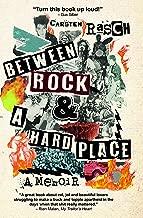 Between Rock and a Hard Place – A memoir