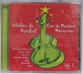 Celebra Tu Navidad Con Tu Musica Volume 1