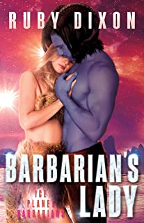 Barbarian`s Lady: A SciFi Alien Romance (Ice Planet Barbarians Book 14)