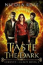 Taste the Dark (Elwood Legacy Book 1)