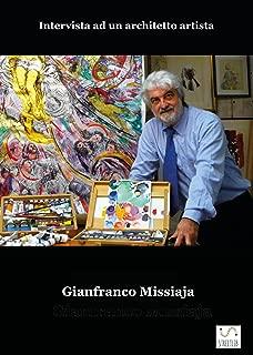 GIANFRANCO MISSIAJA - Intervista ad un architetto artista (Italian Edition)