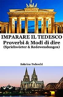 Imparare il Tedesco: Proverbi & Modi di dire (Italian Edition)
