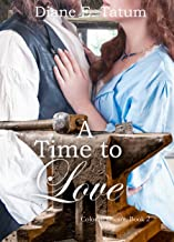 A Time to Love (Colonial Dream Book 2)