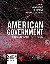 American Government: Power and Purpose (Core Fifteenth Edition)