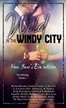 Wild in the Windy City Volume 3: New Year's Eve Edition