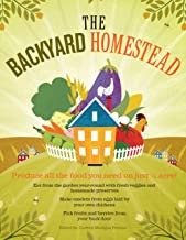The Backyard Homestead: Produce all the food you need on just a quarter acre! (English Edition)