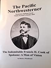 Indomitable Francis H. Cook of Spokane: A Man of Vision