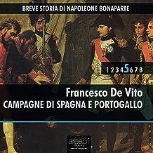 Breve storia di Napoleone Bonaparte Vol. 5: Campagne di Spagna e Portogallo