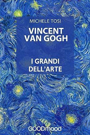 Vincent Van Gogh (I grandi dell'Arte)