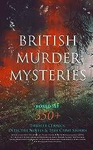 BRITISH MURDER MYSTERIES Boxed Set: 350+ Thriller Classics, Detective Novels & True Crime Stories: Sherlock Holmes, Hercule Poirot Cases, P. C. Lee Series, ... Cases, Eugéne Valmont Stories and many more