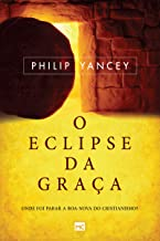 O eclipse da graça: Onde foi parar a boa-nova do cristianismo?