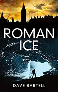 Roman Ice: An Archaeological Thriller (A Darwin Lacroix Adventure Book 1)
