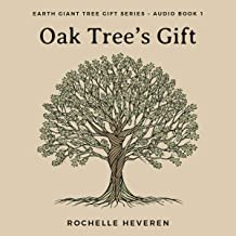 Oak Tree's Gift: Earth Giant Tree Gift Series, Book 1