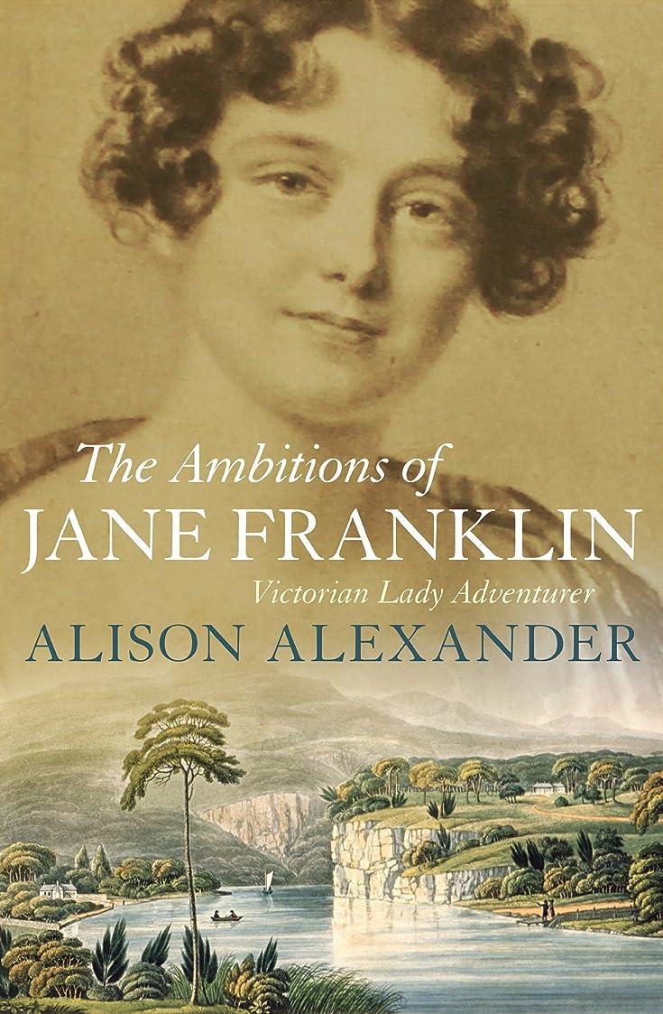 女性子供っぽい分割The Ambitions of Jane Franklin : Victorian lady adventurer (English Edition)