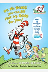 Oh, The Things You Can Do That Are Good for You: All About Staying Healthy (Cat in the Hat's Learning Library) Kindle Edition