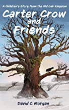 Carter Crow and Friends: A children's story from the Old Oak Kingdom