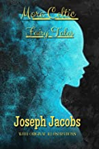 More Celtic Fairy Tales: with original illustrations (English Edition)
