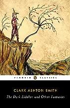The Dark Eidolon and Other Fantasies (Penguin Classics)