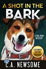 A Shot in the Bark: A Dog Park Mystery (Lia Anderson Dog Park Mysteries Book 1) Kindle Edition