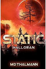 Halloran: Static Saga Vol. 1 (Static Redux) Kindle Edition
