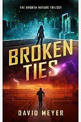 Broken Ties (Broken Nature Book 2) Kindle Edition