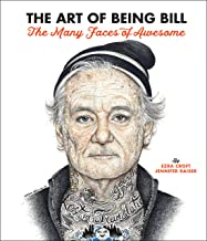 The Art of Being Bill: Bill Murray and the Many Faces of Awesome