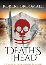 Death's Head: A Soldier With Richard the Lionheart